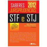 Saberes Jurisprudenciais STF e STJ - Luiz Flávio Gomes, Alice Bianchini