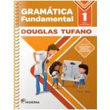 Gramatica Fundamental - 1º Ano - Ensino Fundamental I - 1º Ano - Tufano Douglas