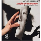 A Vida Do Fotografo - Michael Freeman