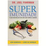 Superimunidade - Dr. Joel Fuhrman