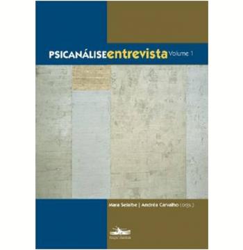 Psicanalise Entrevista, Vol.1