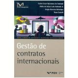 Gestao De Contratos Internacionais - Attila de Souza LeÃo Andrade JÚnior