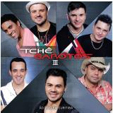 Tchê Garotos III - Ao Vivo Em Curitiba (CD) - Tche Garotos