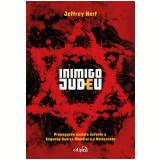 Inimigo Judeu - Jeffrey Herf