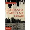 Confian�a e medo na cidade (Ebook)
