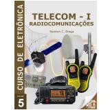 Telecom 1 - Radiocomunicações (Ebook) - Newton C. Braga