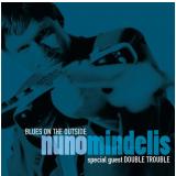 Nuno Mindelis - Blues On The Outside (CD) - Nuno Mindelis
