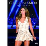 Cheiro de Amor: Nas Águas (DVD) - Cheiro De Amor