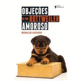 Objeções de um Rottweiler Amoroso - Reinaldo Azevedo