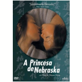 A Princesa De Nebraska (DVD) - Wayne Wang (Diretor)