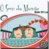 Baby Style - O Som da Mamãe (CD) - Varios Interpretes