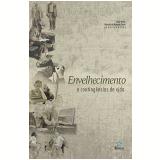 Envelhecimento e Contingências de Vida - Marcelo de Almeida Buriti, Carla Witter