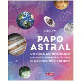 Papo Astral - Carol Vaz