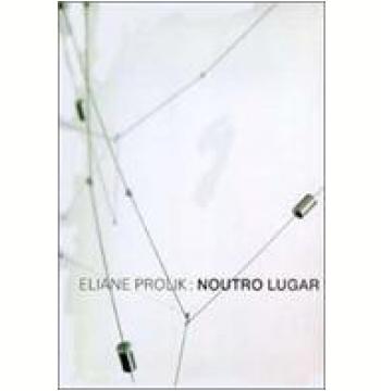 Eliane Prolik: Noutro Lugar