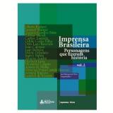 Imprensa Brasileira (Vol. 2) - José Marques de Melo (Org.)