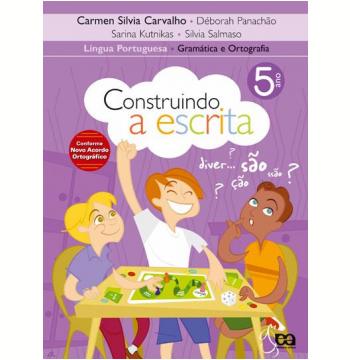 Construindo A Escrita - Gramática E Ortografia - 5º Ano - Ensino Fundamental I
