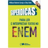 Superdicas para Ler e Interpretar Textos No Enem - William Roberto Cereja