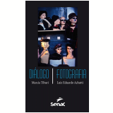Dialogo / Fotografia - Marcia Tiburi, Luiz Eduardo Achutti