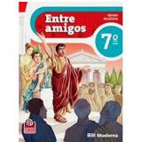 Entre Amigos - Ensino Fundamental II - 7º Ano - Edições Educativas da Editora Moderna