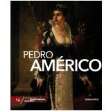 Pedro Américo (Vol. 16) - Folha de S.Paulo (Org.)