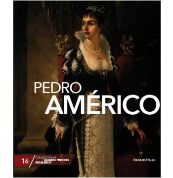 Pedro Américo (Vol. 16)
