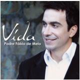 Padre Fabio De Melo - Vida (CD) -