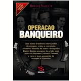 Operação Banqueiro - Rubens Valente