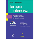 Casos Clinicos Em Terapia Intensiva - Marcelo Moock