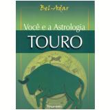 Você e a Astrologia - Touro (Ebook) - Bel-Adar