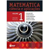Matemática - Ciência e Aplicações - (Vol. 1) - Ensino Médio - 1º Ano - Gelson Iezzi, Osvaldo Dolce, David Degenszajn