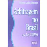 Arbitragem No Brasil E A Lei 9.307/96 - Tania Lobo Muniz