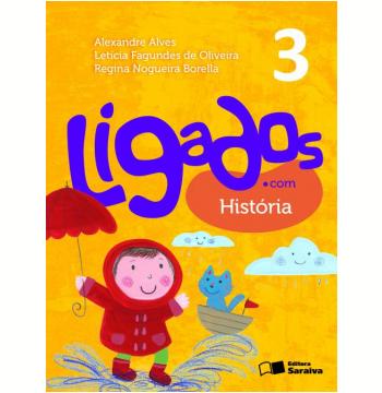 Ligados.com História 3º Ano - Ensino Fundamental I