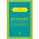 Dicionário Da História Social Do Samba - Nei Lopes