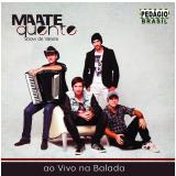 Maate Quente- Ao Vivo Na Balada (CD) - Maate Quente