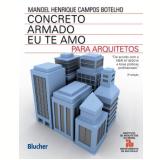 Concreto Armado - Eu Te Amo - Manoel Henrique Campos Botelho