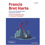 A Sorte de Roaring Camp e o Sócio de Tennessee (Vol. 29) - Francis Bret Harte