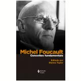 Michel Foucault - Conceitos Fundamentais - Dianna Taylor