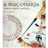 A Maçonaria - W. Kirk Macnulty