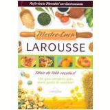Mestre-Cuca Larousse - Larousse