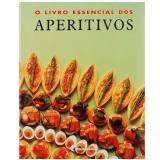 O Livro Essencial dos Aperitivos - Tatiana de Weber