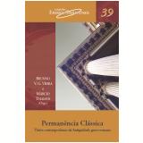 Perman�ncia Cl�ssica (Vol. 39) - M�rcio Thamos (Org.), Brunno V. G. Vieira
