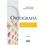 Ortografia - Novo Acordo Ortográfico da Língua Portuguesa - Carolina Tomasi, João Bosco Medeiros