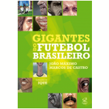 Gigantes do Futebol Brasileiro - Marcos de Castro, João Máximo