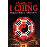 A Magia do I Ching - J. H. Brennan