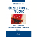 Cálculo Atuarial Aplicado - Antonio Cordeiro Filho