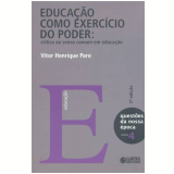 Educaçao Como Exercicio Do Poder - Critica Ao Senso Comum Em Educaçao - Vitor Henrique Paro