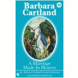 48 A Marriage Made In Heaven (Ebook) - Cartland