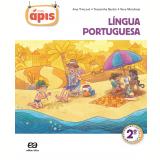 Projeto Ápis Português 2º Ano - Ensino Fundamental I - Reformulado - Ana Borgatto, Terezinha Bertin, Vera Marchezi
