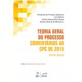 Teoria Geral Do Processo Comentários Ao Cpc De 2015 - Fernando da Fonseca Gajardoni, Luiz Dellore, Andre Vasconcelos Roque ...