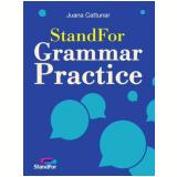 Standfor Grammar Practice: Volume Único - Juana Cattunar